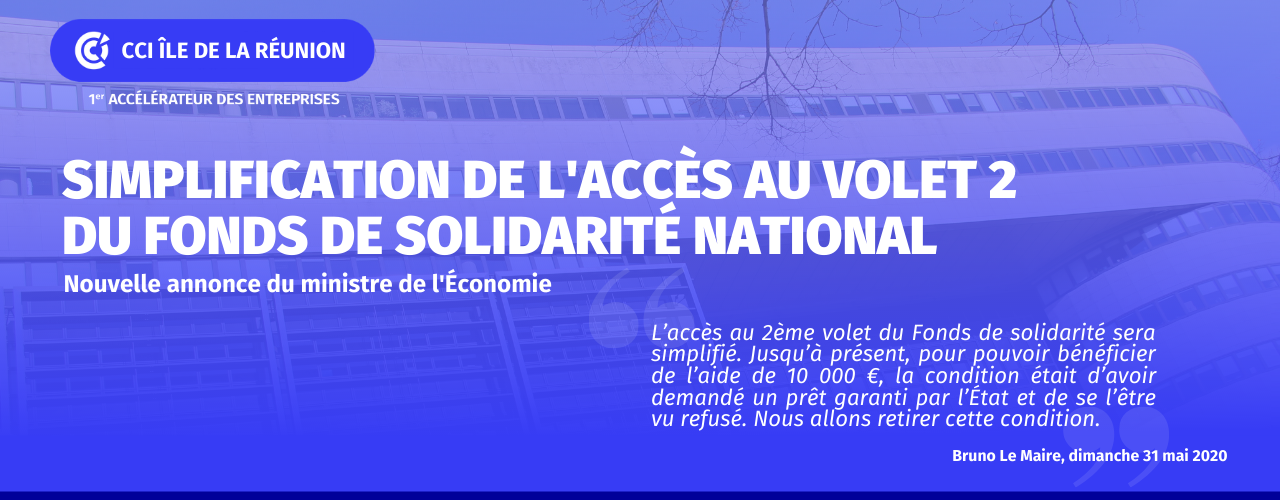 SIMPLIFICATION DE L'ACCÈS AU VOLET 2 DU FONDS DE SOLIDARITÉ NATIONAL