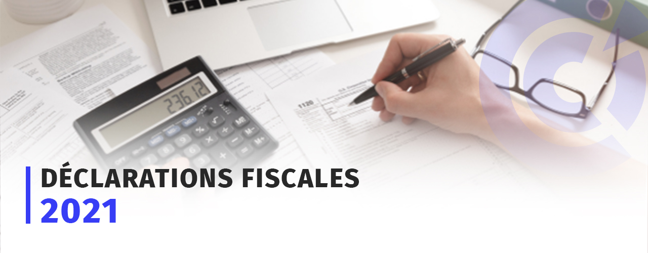 Déclarations Fiscales 2021