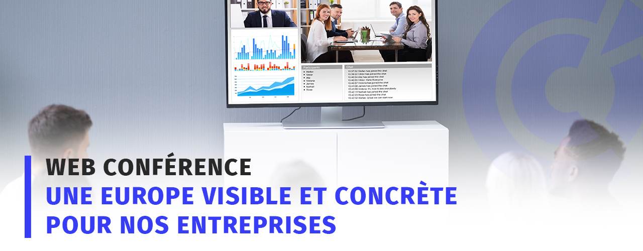 Webconférence « Une Europe visible et concrète pour nos entreprises »